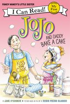 Fancy Nancy: JoJo and Daddy Bake a Cake Hardcover  by Jane O'Connor