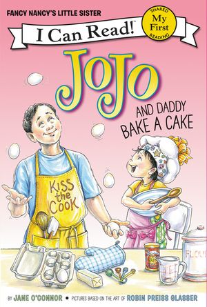 Fancy Nancy: JoJo and Daddy Bake a Cake book image