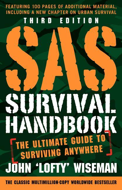 SAS Survival Handbook, Third Edition - John 'Lofty' Wiseman