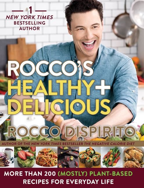 Book cover image: Rocco's Healthy & Delicious: More than 200 (Mostly) Plant-Based Recipes for Everyday Life   USA Today Bestseller