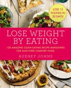 Lose Weight by Eating Paperback  by Audrey Johns