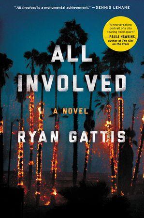 All Involved - Ryan Gattis - Hardcover