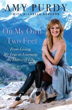 On My Own Two Feet Hardcover  by Amy Purdy