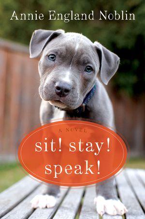 Sit! Stay! Speak! book image