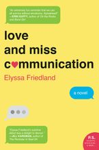Love and Miss Communication Paperback  by Elyssa Friedland