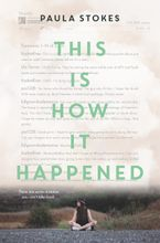 This Is How It Happened Hardcover  by Paula Stokes