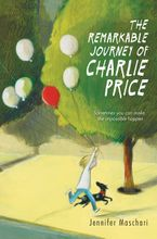 The Remarkable Journey of Charlie Price Hardcover  by Jennifer Maschari