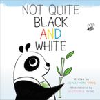 Not Quite Black and White Hardcover  by Jonathan Ying