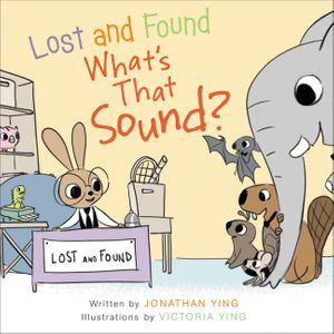Lost and Found, What's that Sound? book image