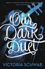 Our Dark Duet Hardcover  by Victoria Schwab
