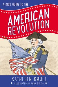 a-kids-guide-to-the-american-revolution