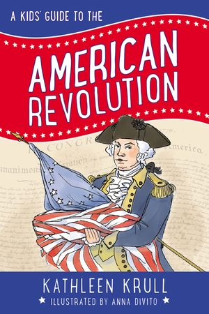 A Kids' Guide to the American Revolution book image