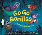 Go Go Gorillas Hardcover  by Patrick Wensink