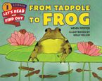 From Tadpole to Frog Paperback  by Wendy Pfeffer