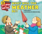 What Will the Weather Be? Paperback  by Lynda DeWitt