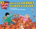 Why Do Leaves Change Color? Paperback  by Betsy Maestro
