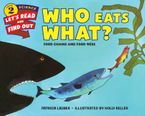 Who Eats What? Paperback  by Patricia Lauber