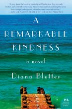 A Remarkable Kindness Paperback  by Diana Bletter