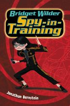 Bridget Wilder: Spy-in-Training Hardcover  by Jonathan Bernstein