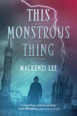This Monstrous Thing Paperback  by Mackenzi Lee
