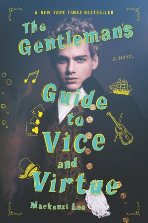 The Gentleman's Guide to Vice and Virtue Paperback  by Mackenzi Lee