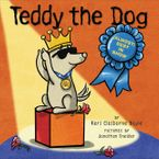 Teddy the Dog: (Almost) Best in Show Hardcover  by Keri Claiborne Boyle
