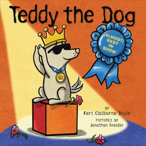 Teddy the Dog: (Almost) Best in Show book image