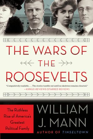 The Wars of the Roosevelts Paperback  by William Mann