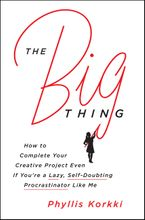 The Big Thing Hardcover  by Phyllis Korkki