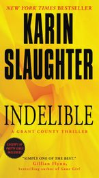Indelible Paperback  by Karin Slaughter