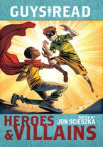 Guys Read: Heroes & Villains Hardcover  by Jon Scieszka