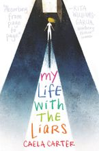 My Life with the Liars Hardcover  by Caela Carter