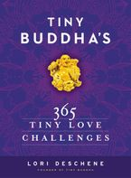 Tiny Buddha's 365 Tiny Love Challenges Hardcover  by Lori Deschene