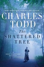 The Shattered Tree Hardcover  by Charles Todd