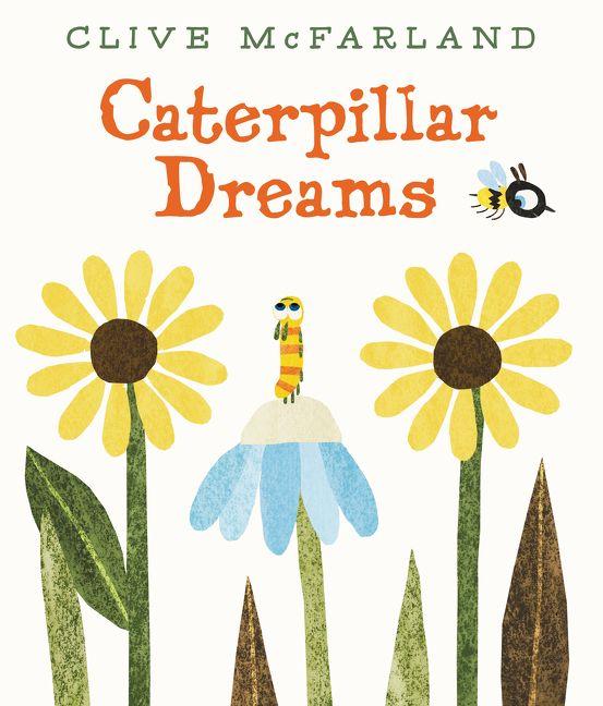 Caterpillar Dreams - Clive McFarland - Hardcover