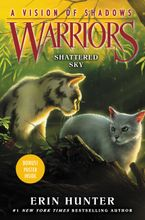 Warriors: A Vision of Shadows #3: Shattered Sky Hardcover  by Erin Hunter