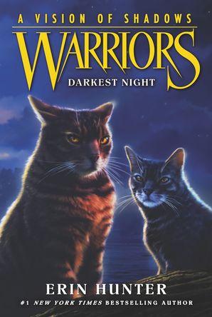 Warriors: A Vision of Shadows #4: Darkest Night Paperback  by Erin Hunter
