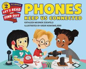 Phones Keep Us Connected book image