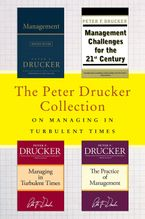 Book cover image: The Peter Drucker Collection on Managing in Turbulent Times: Management: Revised Edition, Management Challenges for the 21st Century, Managing in Turbulent Times, and The Practice of Management