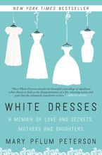 White Dresses Paperback  by Mary Pflum Peterson