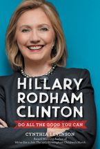 Hillary Rodham Clinton: Do All the Good You Can Hardcover  by Cynthia Levinson
