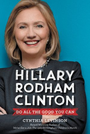 Hillary Rodham Clinton: Do All the Good You Can book image