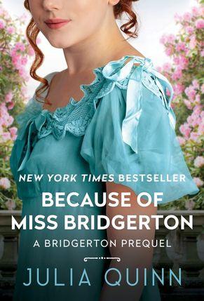 Because of Miss Bridgerton