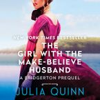 The Girl with the Make-Believe Husband Downloadable audio file UBR by Julia Quinn