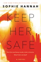 Keep Her Safe Hardcover  by Sophie Hannah