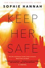 Keep Her Safe Paperback  by Sophie Hannah