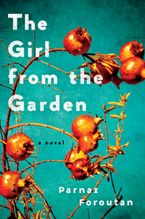 The Girl from the Garden Hardcover  by Parnaz Foroutan