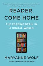 Reader, Come Home Paperback  by Maryanne Wolf