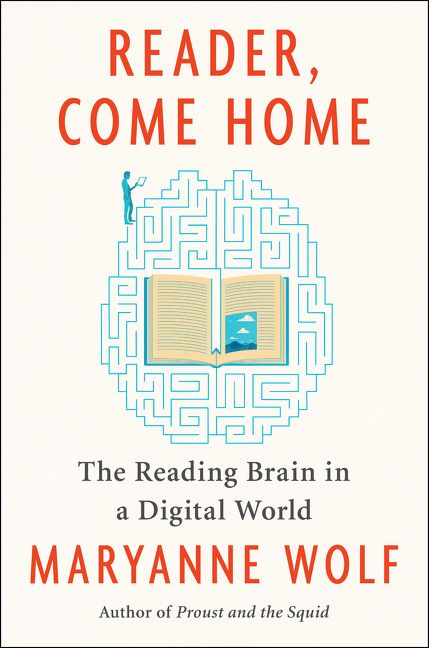 Reader, Come Home - Maryanne Wolf - Hardcover