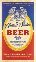 The United States of Beer Paperback  by Dane Huckelbridge